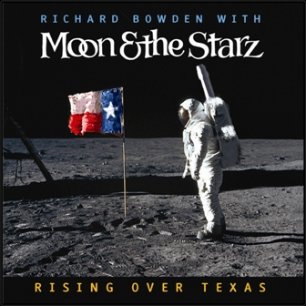 Rising Over Texas CD Front Cover - Richard Bowden with Moon & the Starz