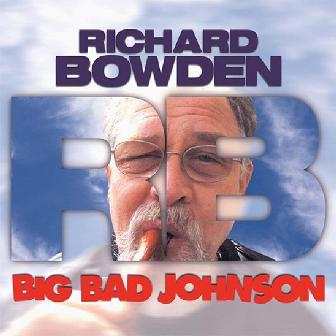 Big Bad Johnson CD Cover - Richard Bowden